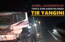 TOSYA D100 KARAYOLUNDA TIR YANGINI