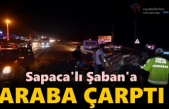 SAPACA'LI ŞABAN'A D-100'DE KAMYON ÇARPTI