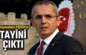KAYMAKAM PİŞKİN'İN TAYİNİ ÇIKTI