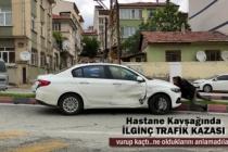 HASTANE KAVŞAĞINDA TRAFİK KAZASI