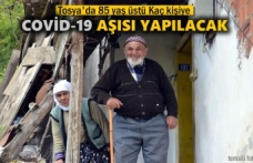 Tosya'da 85 Yaş Üstü Kaç Kişiye Covid-19 Aşısı Uygulanacak