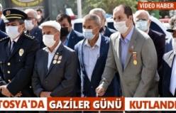 TOSYA'DA 19 EYLÜL GAZİLER GÜNÜ KUTLANDI