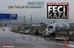 TOSYA D-100'DE TIR MAKAS KESTİ