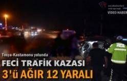 TOSYA-KASTAMONU YOLU TRAFİK KAZASI 3'Ü AĞIR 12 YARALI