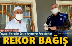 Tosya'da Ümre'den gelen Hayırsever Vatandaşdan Rekor Bağış