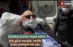 Tosyalı Yaşar Hoca Koronavirüsü yenerek taburcu oldu