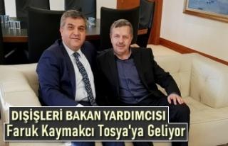 Dışişleri Bakan Yardımcısı Faruk Kaymakcı Tosyaya...
