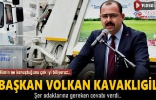 Başkan Volkan Kavaklıgil'den Şer Odaklarına...