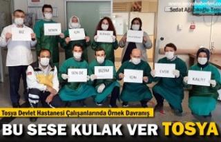 TOSYA HASTANESİ ÇALIŞANLARINDAN ''EVDE...