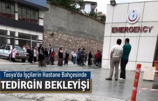 Tosya'da Hastane Önünde İşçilerin Tedirgin...