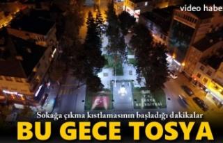 Tosya'da Sokağa Çıkma Kısıtlamasının Başladığı...