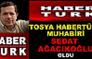 Habertürk Tosya Muhabiri Sedat Ağacıkoğlu oldu...