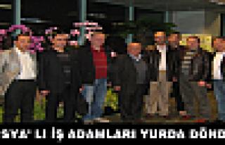 TOSYALI İŞ ADAMLARI YURDA DÖNDÜ