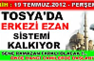 Tosya'da Merkezi Ezan Sistemi Kalkıyor!!..