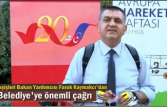 Dışişleri Bakan Yardımcısı Faruk Kaymakcı'da Belediyelere Teşekkür