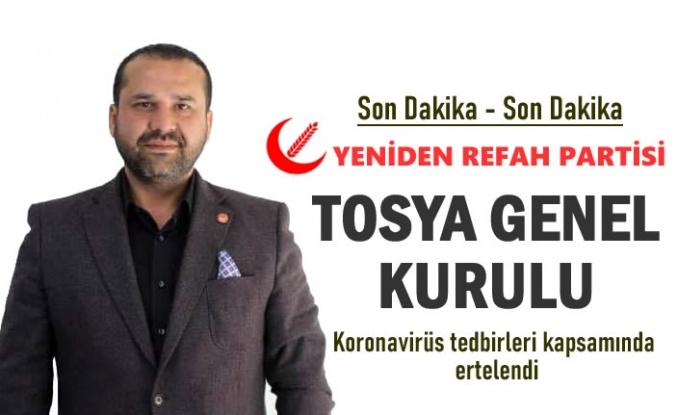 YENİDEN REFAH PARTİSİ TOSYA KONGRESİ ERTELENDİ