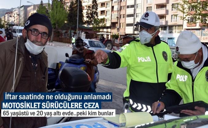 TOSYA'DA İFTAR SAATİNDE MOTOSİKLET SÜRÜCÜLERE CEZA YAĞDI
