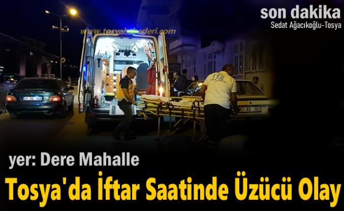 Tosya'da İftar Saatinde Üzücü Olay