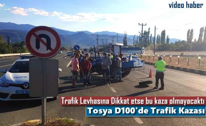 TOSYA D100 KARAYOLUNDA TRAKTÖR KAZASI
