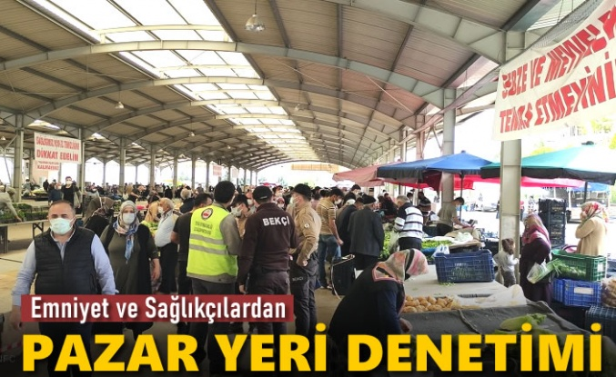TOSYA'DA PAZAR YERİ DENETİMLERİ ARTIRILDI