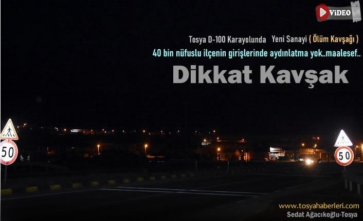 TOSYA D-100KARAYOLU KARANLIĞA MAHKUM EDİLDİ